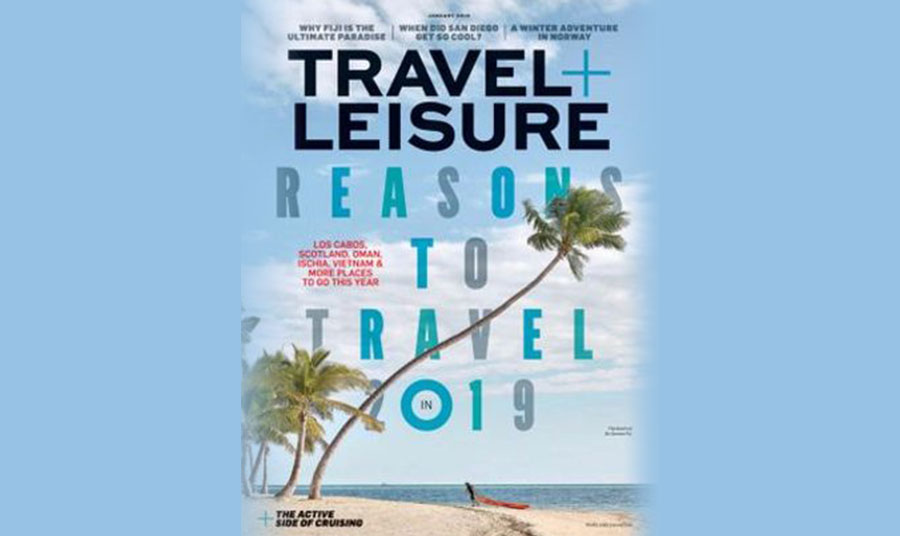 FEATURED: Travel + Leisure Magazine's Reasons to Travel 2019 Issue